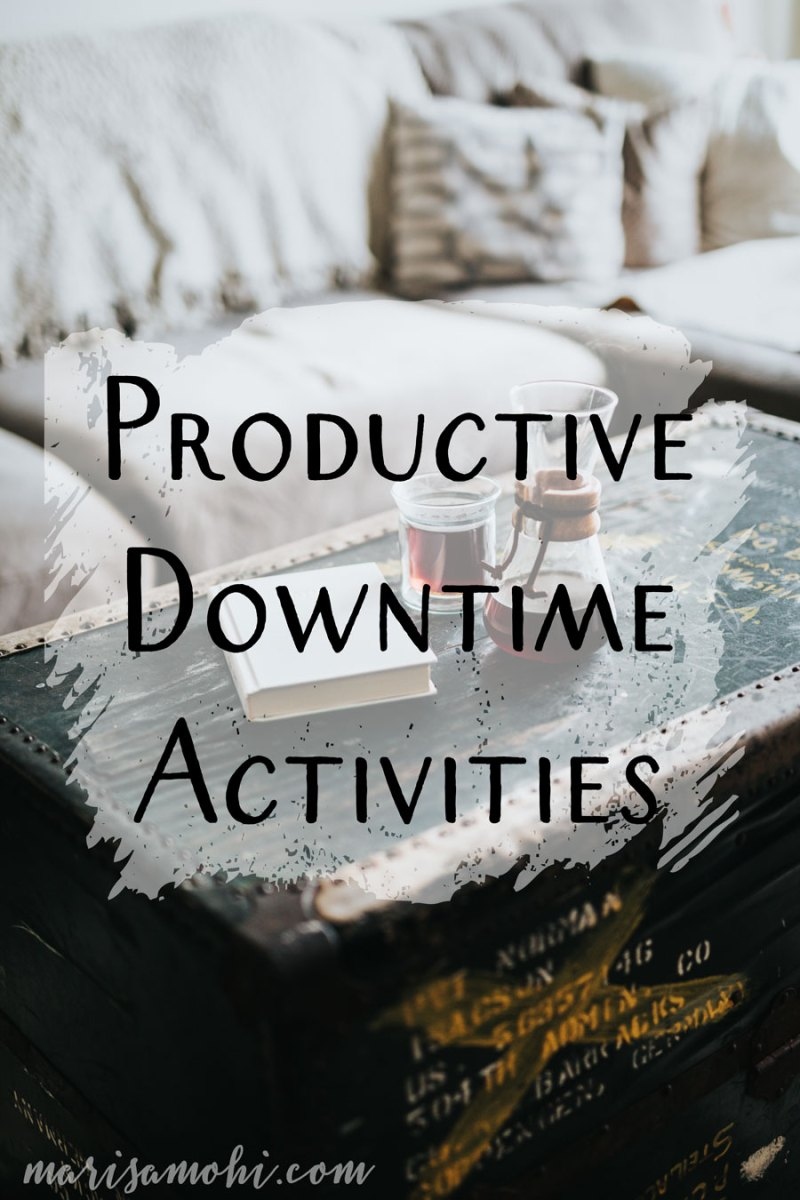 Productive Downtime Activities
