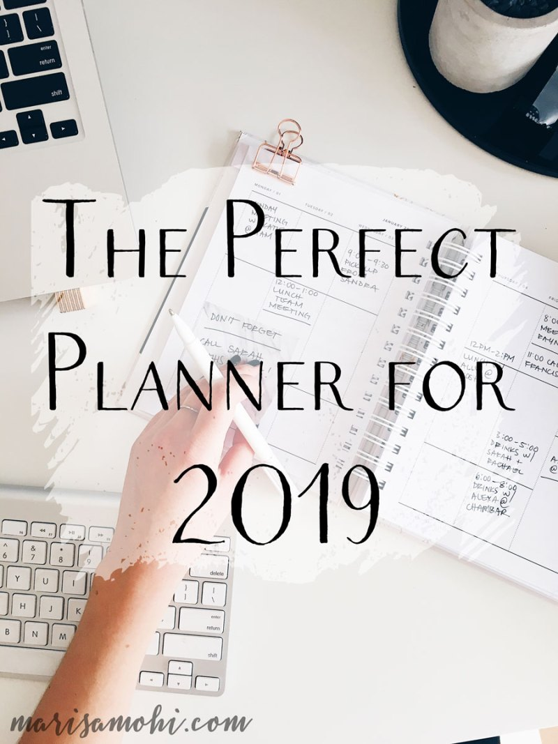 The Perfect Planner for 2019 | As 2018 comes to a close, it's time to pick the perfect planner for 2019.