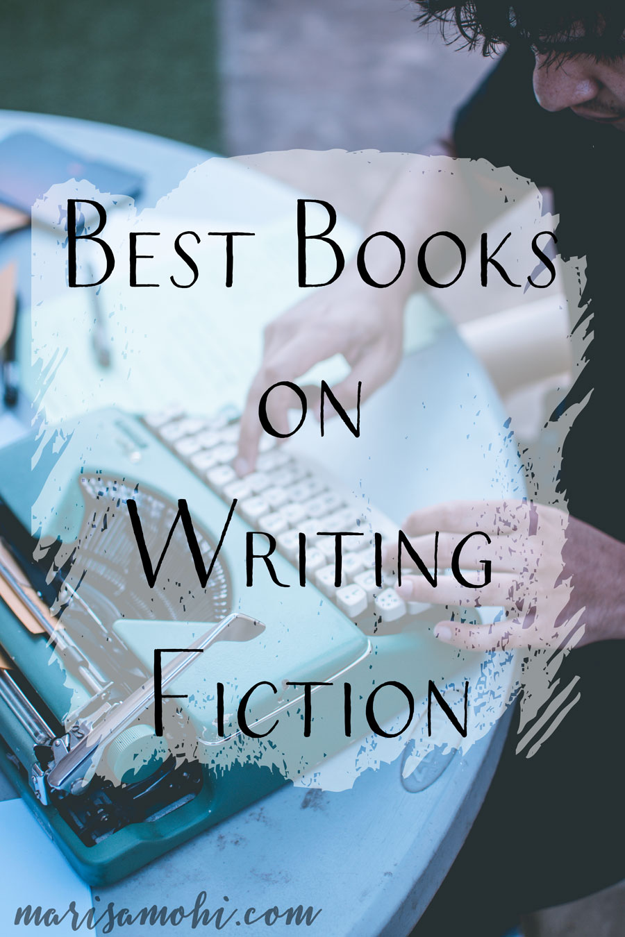 Best Books on Fiction Writing
