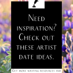 """a field of bluebells with the text """"need inspiration? check out these artist date ideas"""""""
