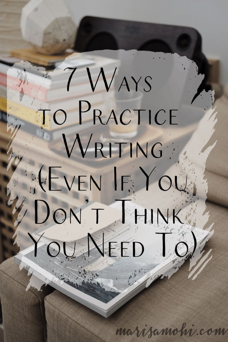 7 Ways to Practice Writing (Even If You Don't Think You Need To) | Looking for ways to practice writing? These seven tips for practicing writing will help you write faster and create better stories.
