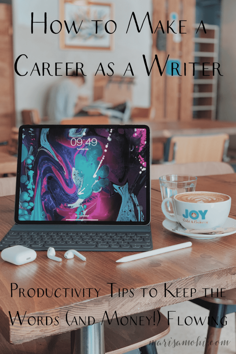 """a tablet and earbuds on a table next to a coffee with the text """"how to make a career as a writer: productivity tips to keep the words (and money) flowing"""""""