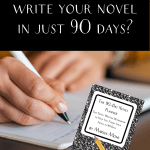 """a hand writing in a notebook and the cover of The 90 Day Novel Planner with the text """"are you ready to write your novel in 90 days?"""""""