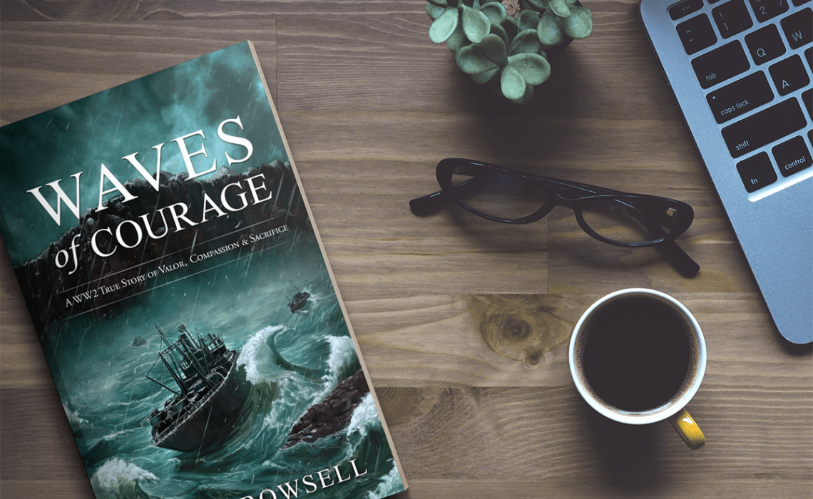 Waves of Courage by Wayde Rowsell [WW2 Book Excerpt]