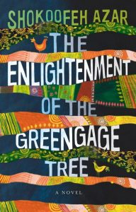 The Enlightenment of the Greengage Tree – Shokoofeh Azar
