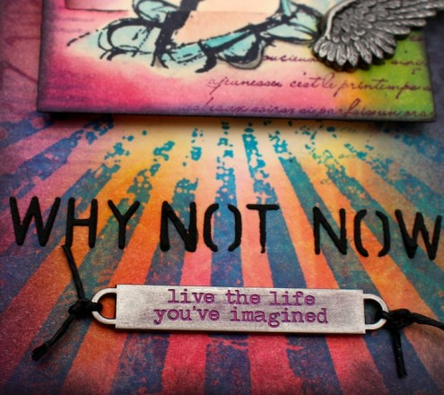Why Not Now - Distress Watercoloring - Marjie Kemper