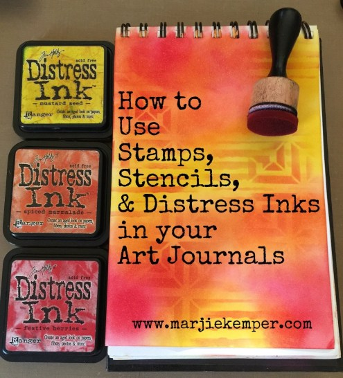 How to Use Distress Inks, Stamps and Stencils in your Art Journals (Marjie Kemper)