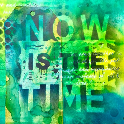 Now is the Time - art journaling with Dylusions - Marjie Kemper