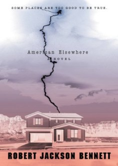 Cover of Robert Jackson Bennett's American Elsewhere