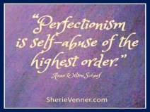 perfectionism-is-self-abuse