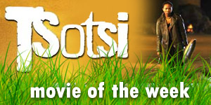 Tsotsi: The Movie