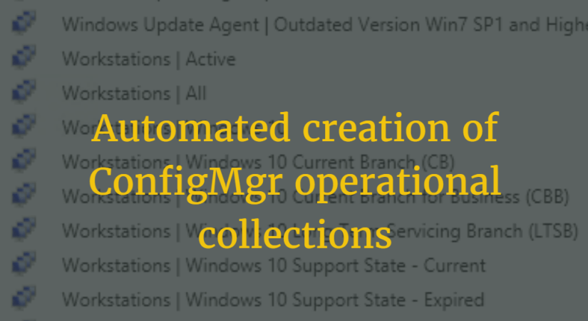 Automated creation of ConfigMgr operational collections – Mark Allen
