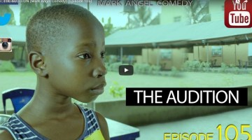 The audition - Mark Angel Comedy episode 105