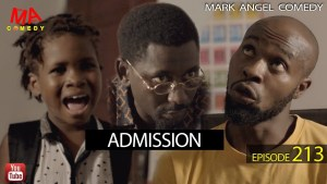 ADMISSION (Mark Angel Comedy) (Episode 213)