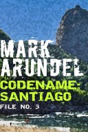 Codename: Santiago (Codename File No. 3)