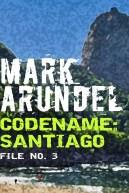 Codename: Santiago (Codename File No. 3)