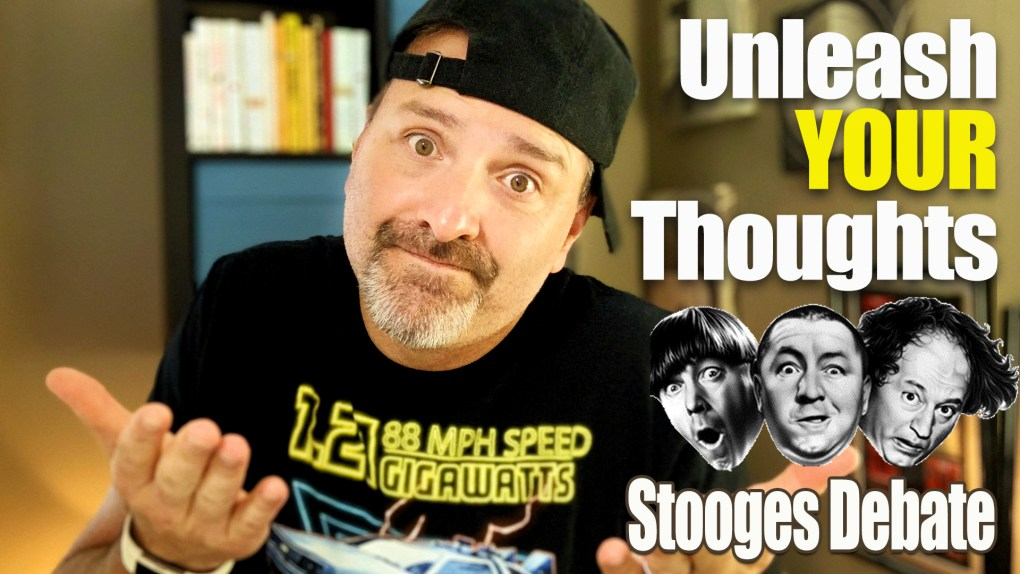 UNLEASH YOUR THOUGHTS: STOOGES DEBATE