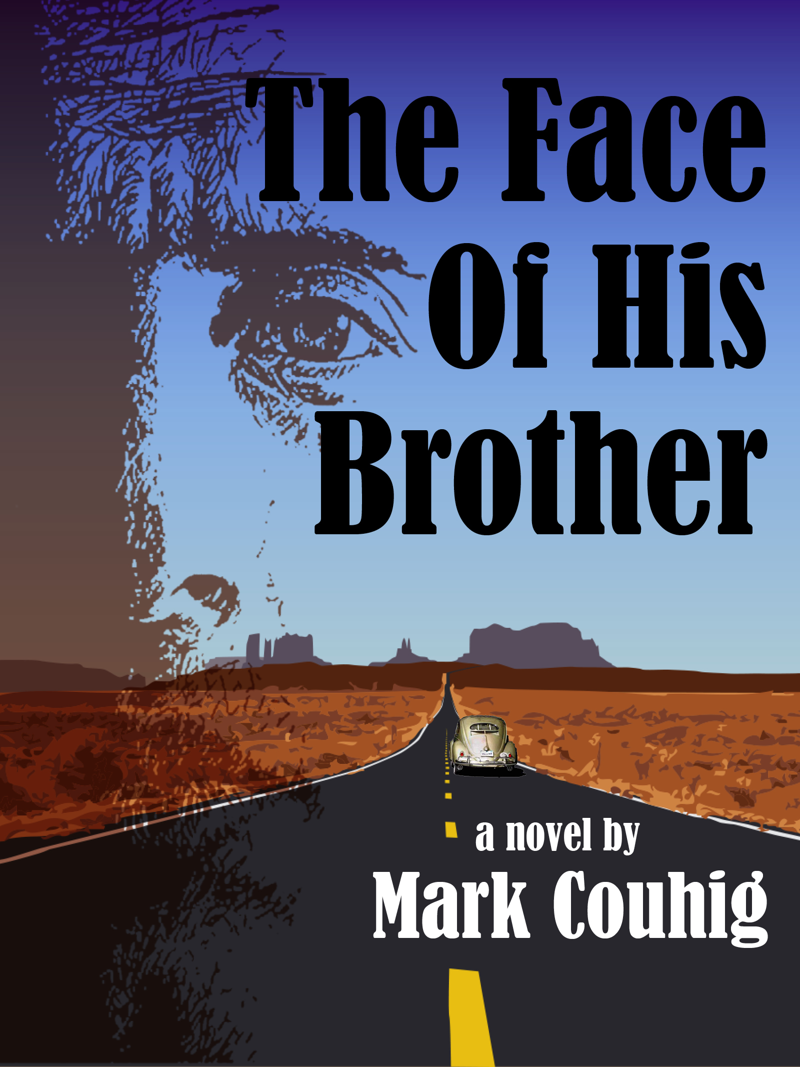 The Face of His Brother - a novel by Mark St. J. Couhig