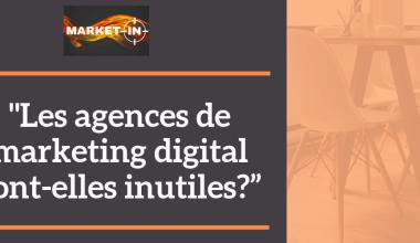 """Les agences de marketing digital sont-elles inutiles?"""
