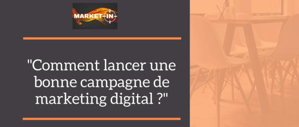 Comment lancer une bonne campagne de marketing digital