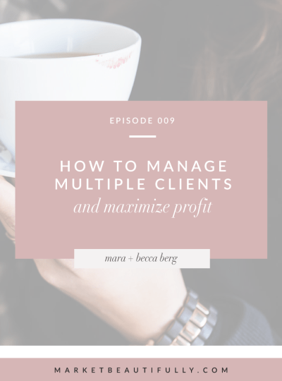 009 | How to Manage Clients and Maximize Profits