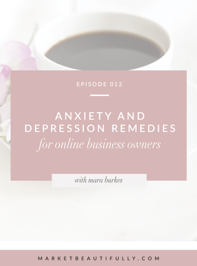 012 | Anxiety and Depression Remedies for Online Business Owners