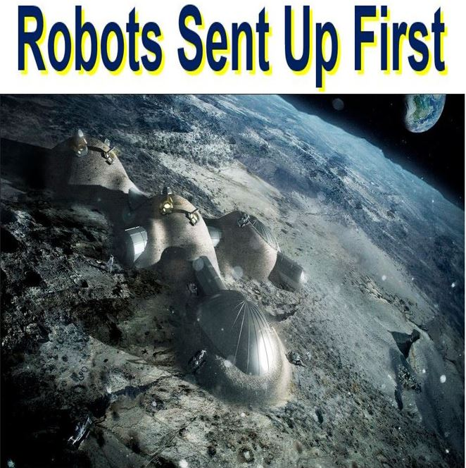 Robots would be sent up first