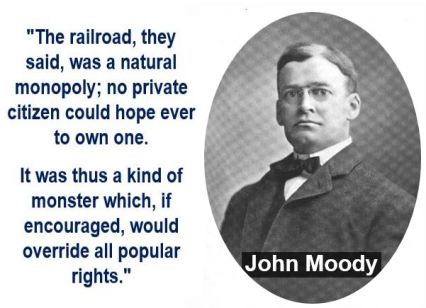 John Moody - Natural Monopoly Quote