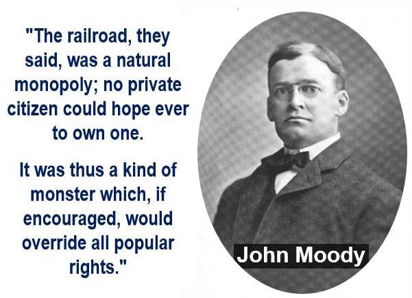 John Moody - Natural Monopoly Quote