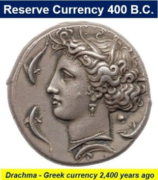 Drachma was a reserve currency 2400 years ago