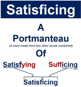 Satisficing comes from two words