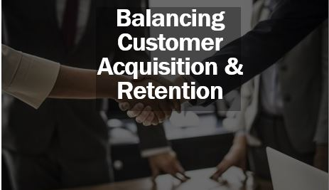 Balancing customer acquisition and retention thumbnail