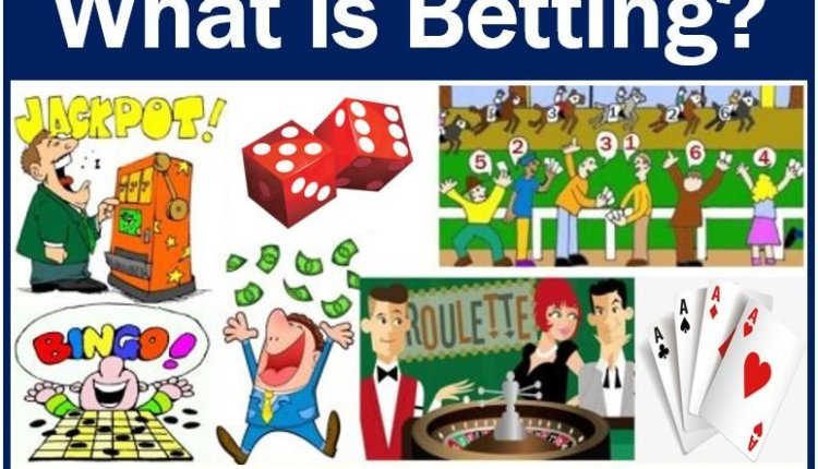 Definition and examples of betting