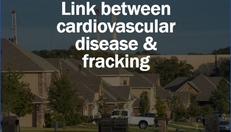 Cardiovascular disease and fracking link