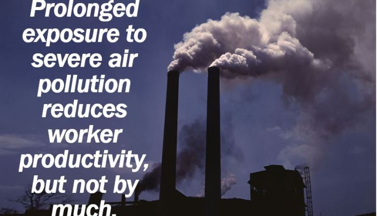 Air Pollution – Worker Productivity