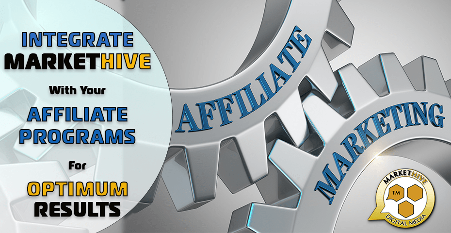 Integrate Markethive With Your Affiliate Programs For Optimum Results 1
