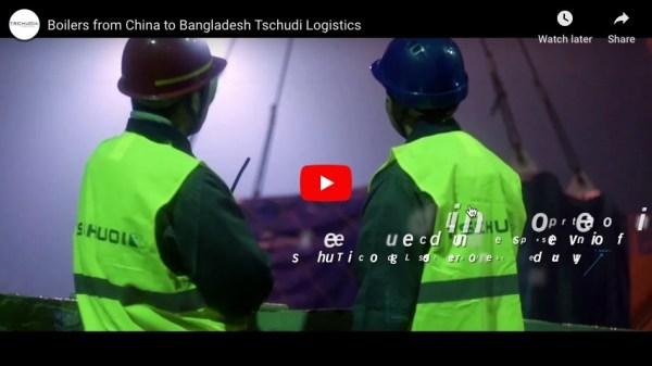 Boiler from China to Bangladesh Tschudi Logistics