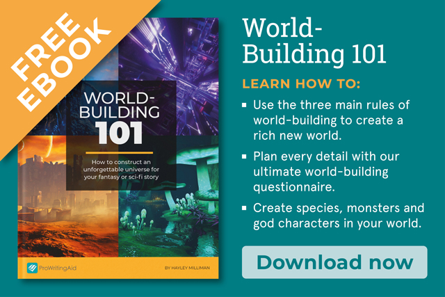 World-Building 101: How to construct an unforgettable world for your fantasy or sci-Fi story!