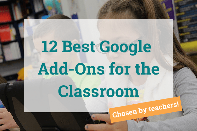Our Favorite Google Extensions, Apps, and Add-ons to Make Teaching Easier