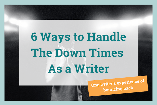 how to handle down times as a writer