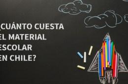 El costo del material escolar en Chile