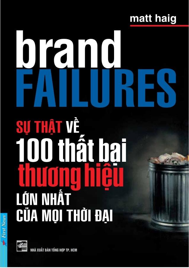 sách hay về marketing - Sự thật về 100 thất bại thương hiệu lớn nhất của mọi thời đại