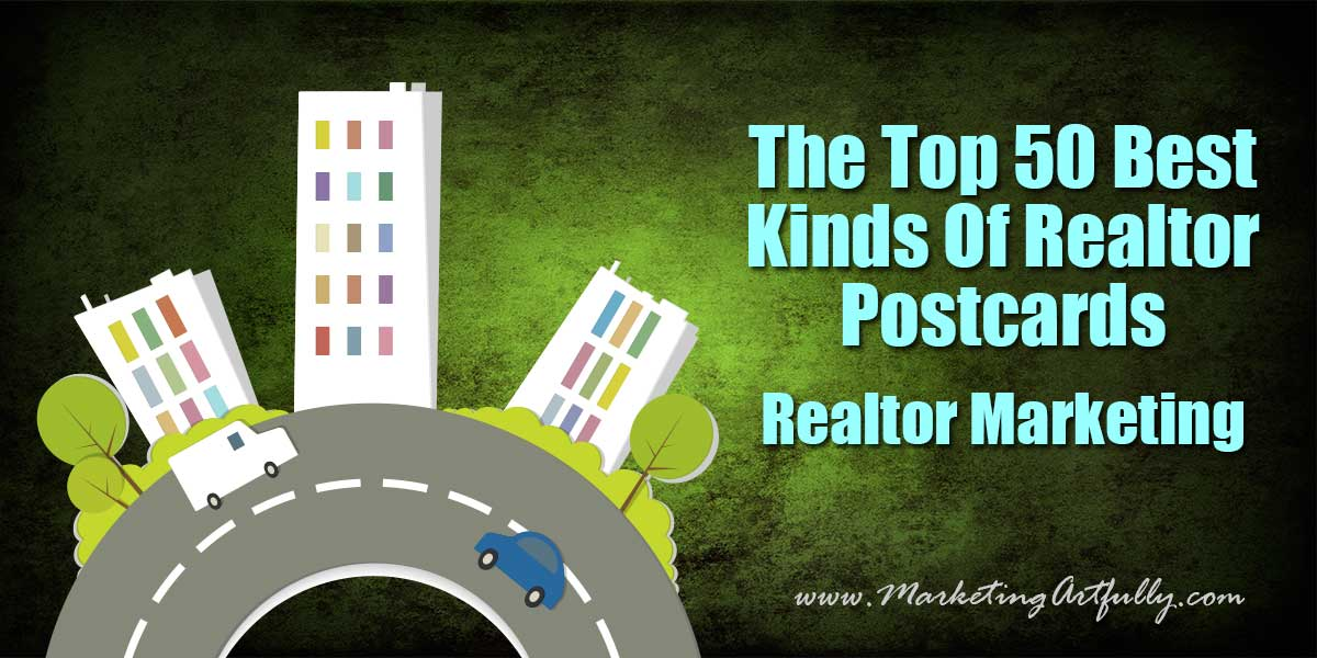 The Top 50 Best Kinds Of Real Estate Postcards Real