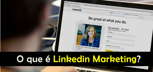 O que é Linkedin Marketing ?