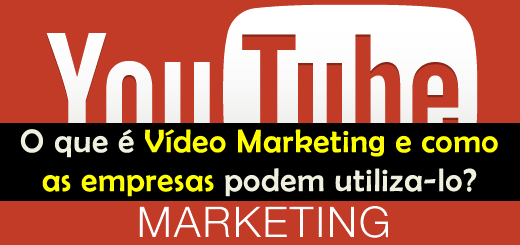 O que é Vídeo Marketing e como as empresas podem utiliza-lo?