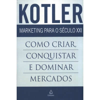 Kotler, Marketing para o século XXI