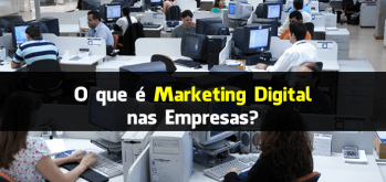 O que é Marketing Digital nas Empresas?