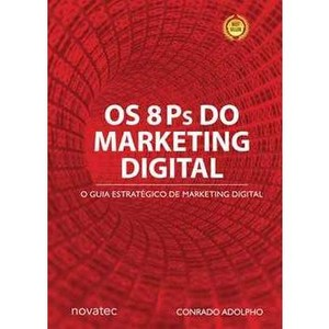 os-8-ps-do-marketing-digital-o-seu-guia-estrategico-de-marketing-digital-conrado-adolpho-vaz-8575222759_300x300-PU6eb78a63_1