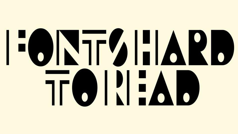 """Tipografia difícil de ler com a frase """"Fonts hard to read"""" para ilustrar que a mensagem deve ser clara e fácil de ler."""