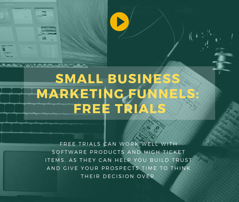 Small Business Marketing Funnels: Free Trials